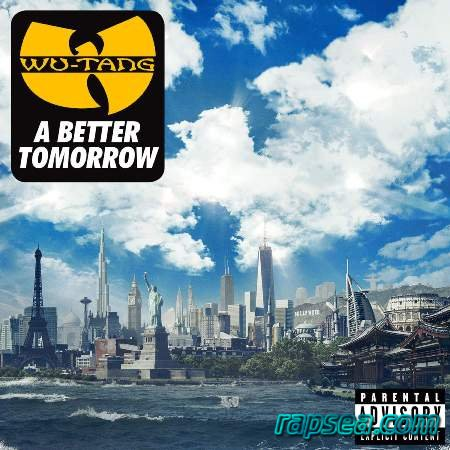 Wu-Tang Clan - A Better Tomorrow (2014) новый альбом